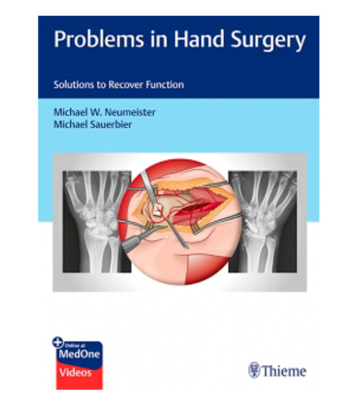 Problems in Hand Surgery. Solutions to Recover Function Neumeister, M. — Sauerbier, M.