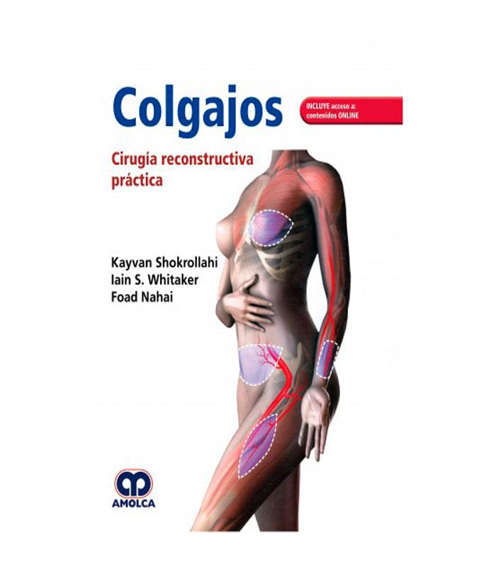Libro Colgajos. Cirugía Reconstructiva Práctica + Acceso a Contenidos Online Shokrollahi, K. — Whitaker, I. — Nahai, F.
