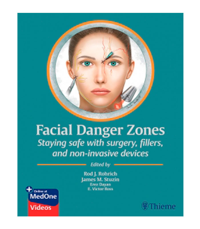 Libro Facial Danger Zones. Staying Safe with Surgery, Fillers, and Non-Invasive Devices + Online at MedOne Rohrich, R. — Stuzin, J. — Ross, E. — Dayan, E.