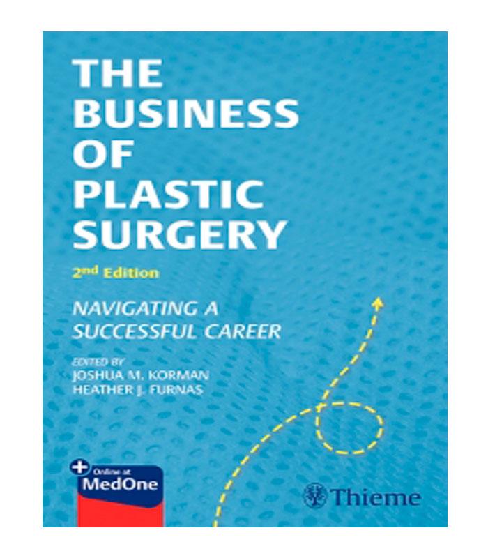 Libro The Business of Plastic Surgery. Navigating a Successful Career Korman, J. — Furnas, H.
