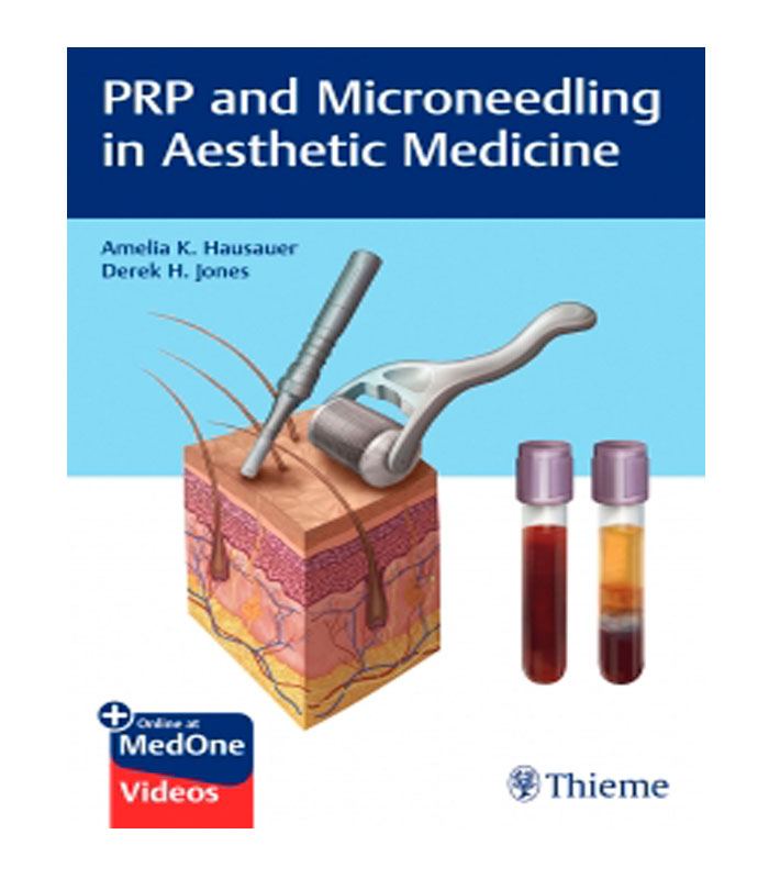 Libro PRP and Microneedling in Aesthetic Medicine + Online at MedOne Videos Hausauer, A. — Jones, D.