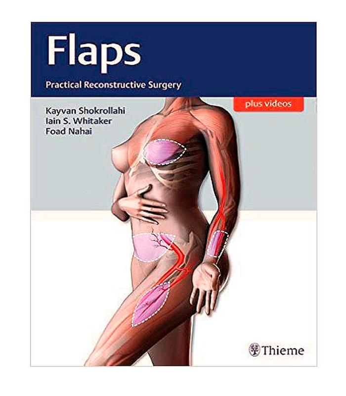Libro Flaps. Practical Reconstructive Surgery + Videos Online Shokrollahi, K. — Whitaker, I. — Nahai, F.