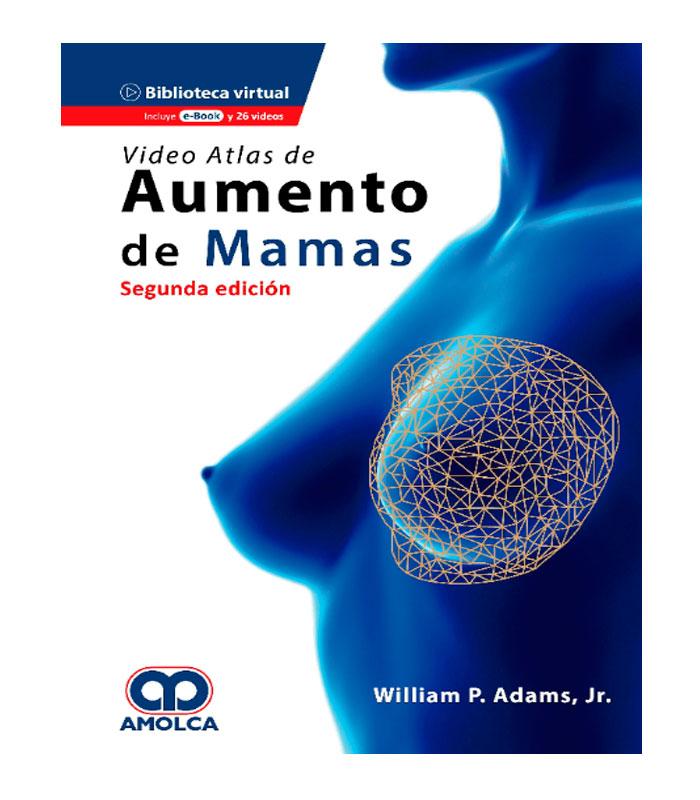 Libro Video Atlas de Aumento de Mamas + E-Book y 26 Videos Adams Jr., W.