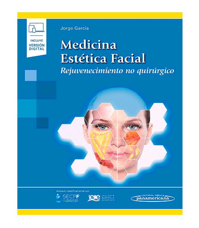Libro Medicina Estética Facial. Rejuvenecimiento no Quirúrgico (Incluye Versión Digital) García, J.