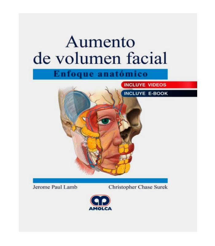 Libro Aumento de Volumen Facial. Enfoque Anatómico (Incluye E-Book y Videos) Lamb, J. — Surek, C.