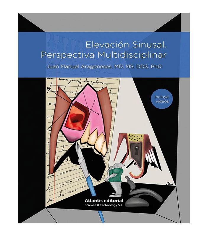 Libro Elevación Sinusal. Perspectiva Multidisciplinar (Incluye Videos) Aragoneses, J.