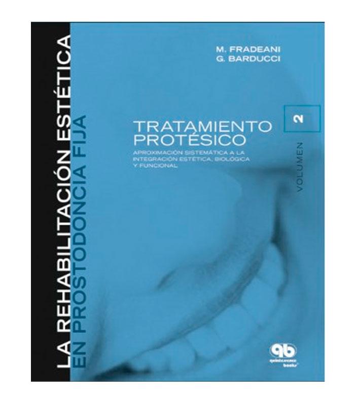 Libro de Rehabilitación Estética en Prostodoncia Fija Vol. 2: Tratamiento Protésico Fradeani, M.