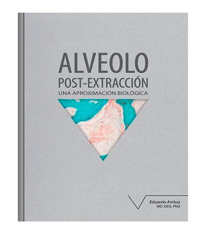 Alveolo Post-Extracción. Una Aproximación Biológica Anitua, E.